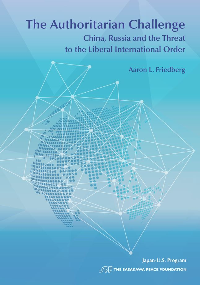"Releasing a New Monograph by Dr. Aaron L. Friedberg ""The Authoritarian Challenge: China, Russia and the Threat to the Liberal International Order"""
