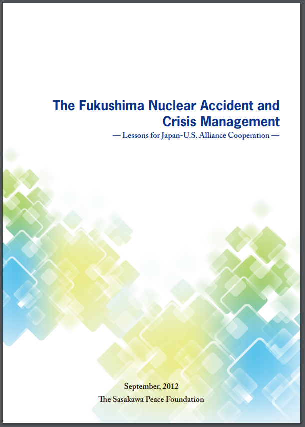 The Fukushima Nuclear Accident and Crisis Management -Lessons for Japan-U.S. Alliance Cooperation-