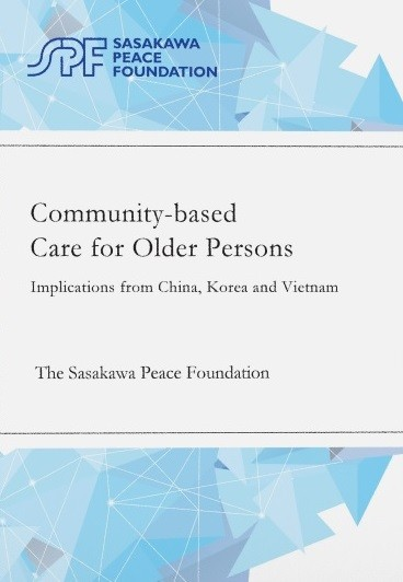 Community-based Care for Older Persons -Implications from China, Korea and Vietnam-