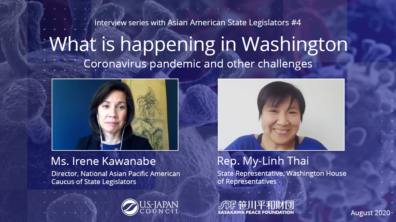 What is Happening in Washington? The Coronavirus Pandemic and Other Challenges<br>Interview Series with Asian American State Legislators No.4