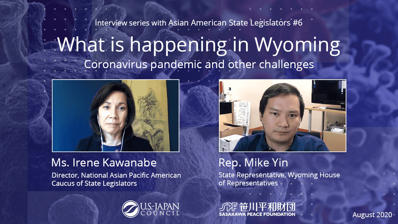 What is Happening in Wyoming? The Coronavirus Pandemic and Other Challenges<br>Interview Series with Asian American State Legislators No.6