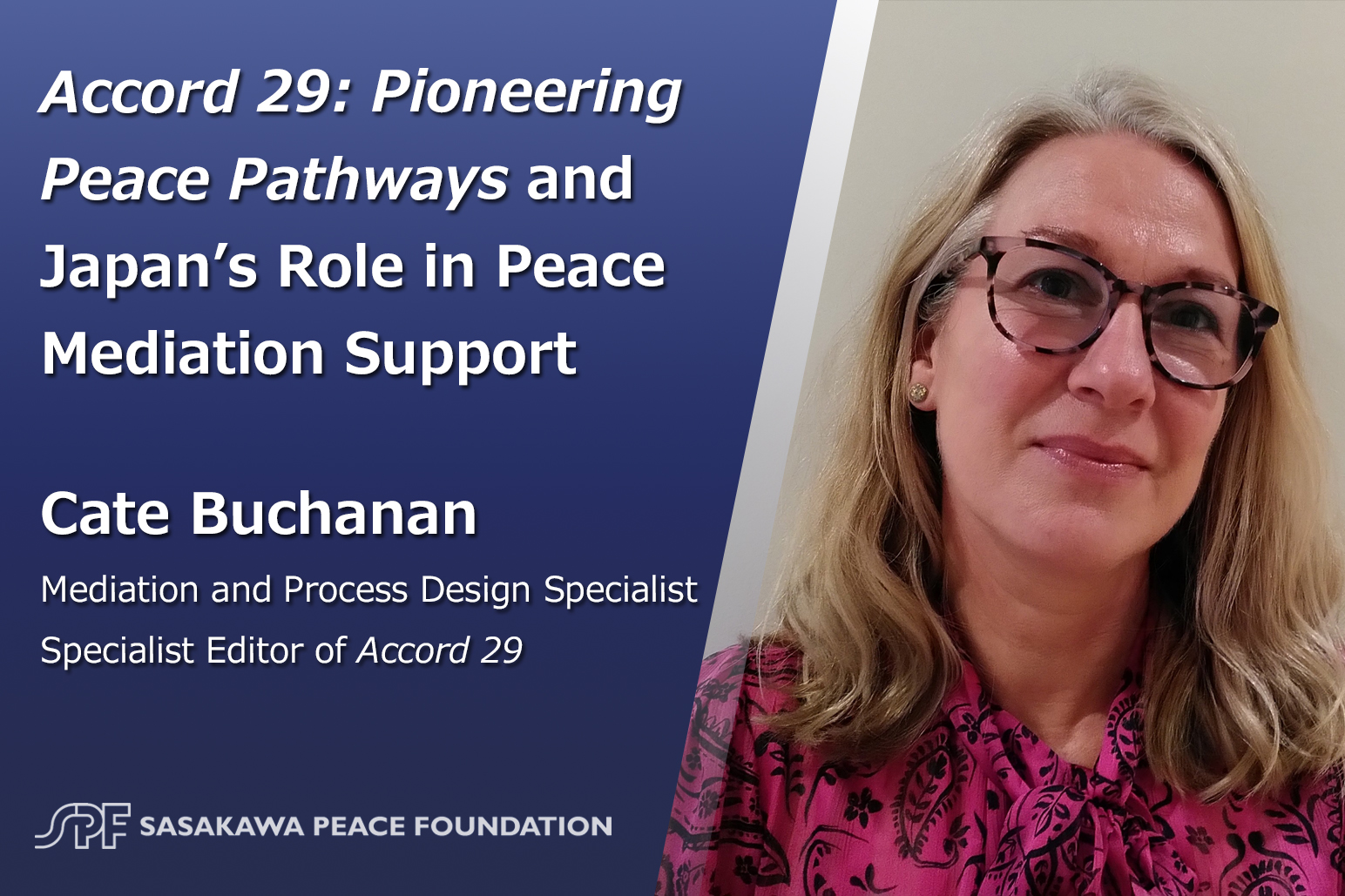 Accord 29: Pioneering Peace Pathways and Japan's Role in Peace Mediation Support <br>  Interview with Cate Buchanan