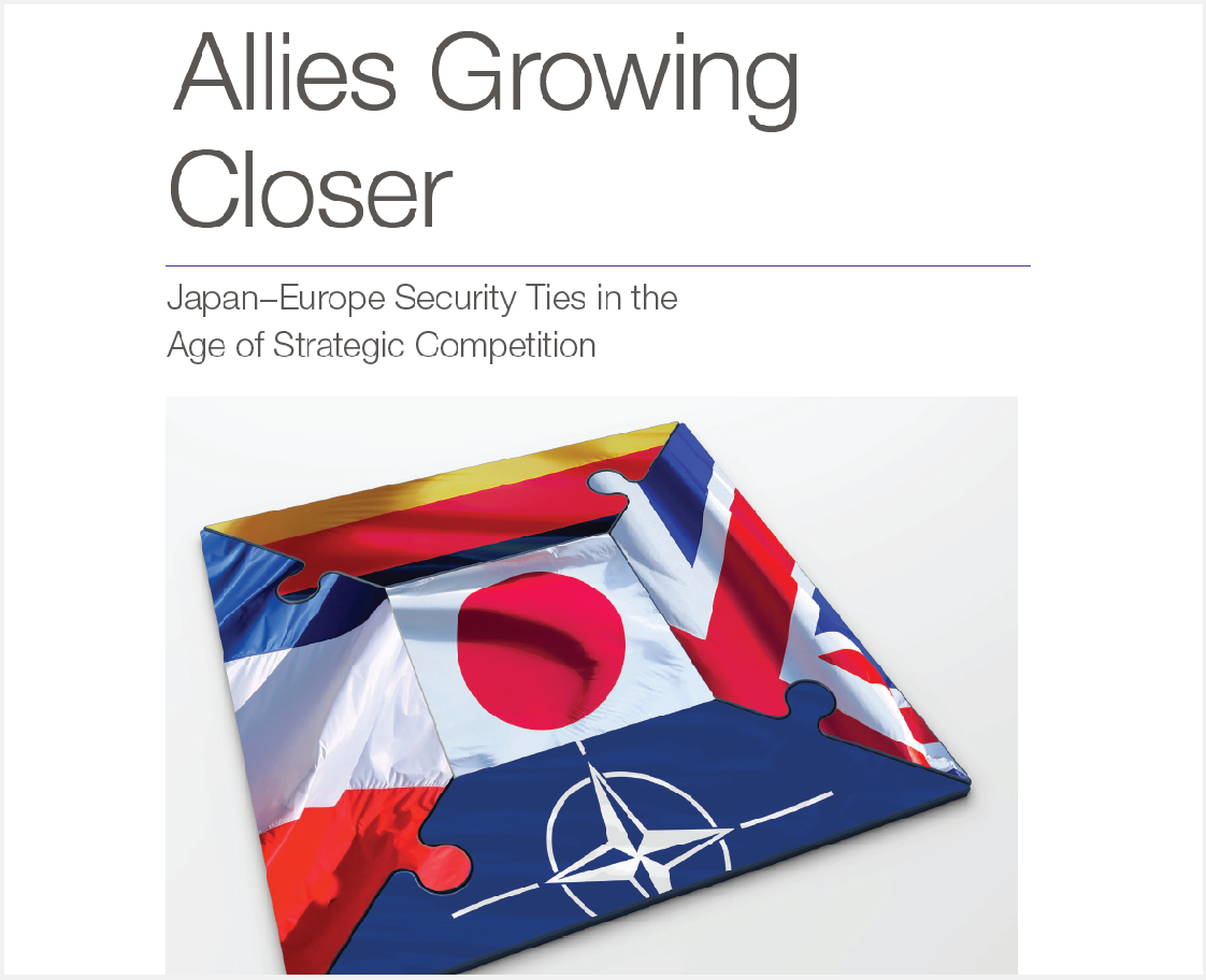 """Report Publication: """"Allies Growing Closer: Japan–Europe Security Ties in the Age of Strategic Competition"""" by Dr. Jeffrey Hornung"""