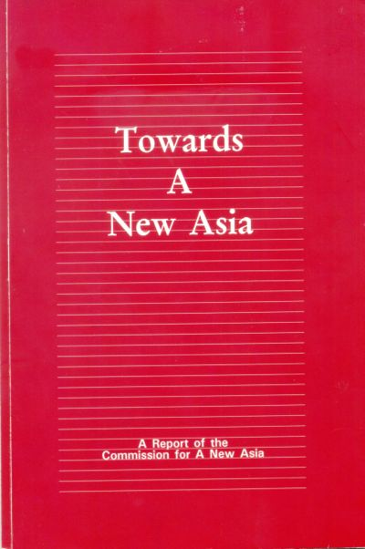 The Sasakawa Peace Foundation, Toward A New Era -A Report of the Commission for A New Asia, 1994