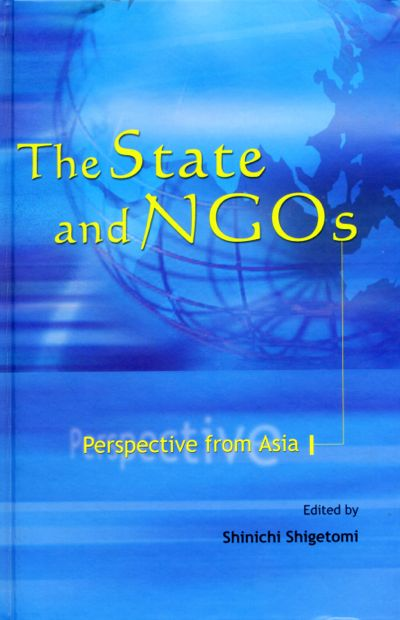 Shinichi Shigetomi Eds., The State and NGOs, Institute of Southeast Asian Studies(ISEAS), Singapre: 2002