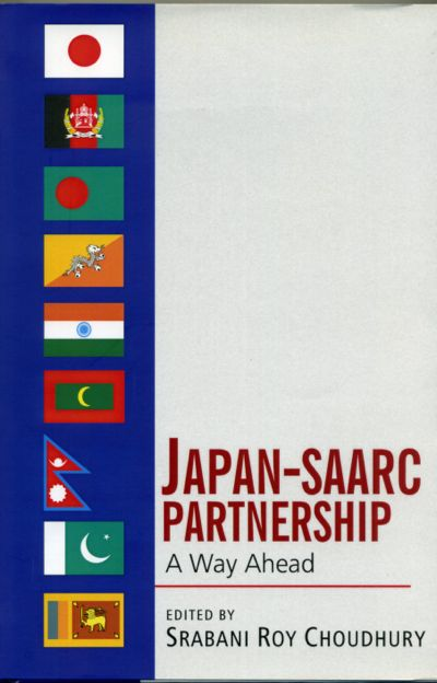 Srabani Roy Choudhury eds, Japan-SAARC Partnership - A Way Ahead, 2014
